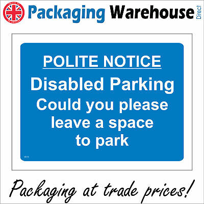 £5.95 • Buy Ve175 Polite Notice Disabled Parking Could You Please Leave A Space To Park Sign