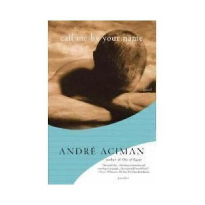 AU28.09 • Buy Call Me By Your Name By Andre Aciman (author)