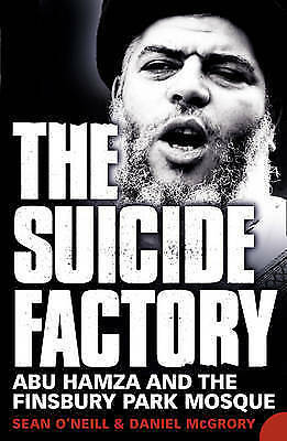 The Suicide Factory: Abu Hamza And The Finsbury ... By McGrory, Daniel Paperback • 1.99£