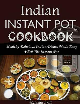 $16.24 • Buy Indian Instant Pot Cookbook: Healthy Delicious Indian Dishes Made Easy With The