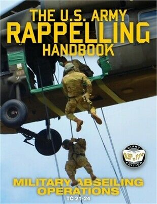 $16.46 • Buy The US Army Rappelling Handbook - Military Abseiling Operations: Techniques, Tra