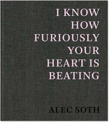 $72.72 • Buy I Know How Furiously Your Heart Is Beating By Alec Soth: New