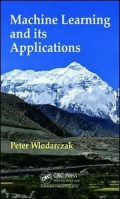 Machine Learning And Its Applications By Peter Wlodarczak (author) • 131£