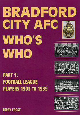 Bradford City AFC Who's Who Part 1: Football League Players 1903 To 1939 - Book • 21£