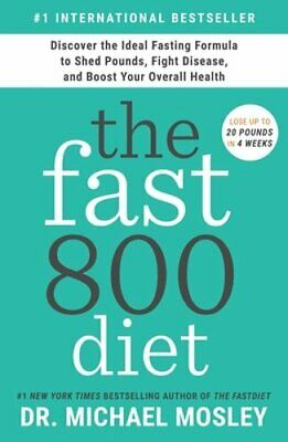 $17.12 • Buy The Fast800 Diet: Discover The Ideal Fasting Formula To Shed Pounds, Fight: New