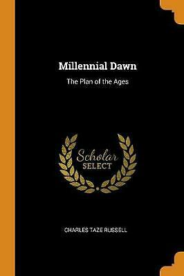 $24.99 • Buy Millennial Dawn: The Plan Of The Ages By Charles Taze Russell (English) Paperbac