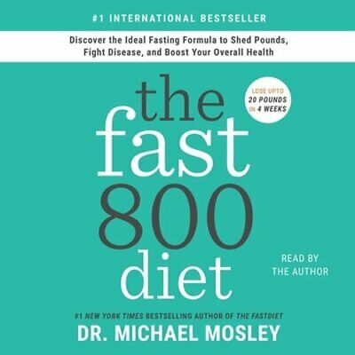 $19.79 • Buy The Fast800 Diet: Discover The Ideal Fasting Formula To Shed Pounds, Fight: New