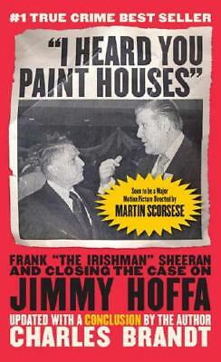 I Heard You Paint Houses By Charles Brandt (author) • 11.71£