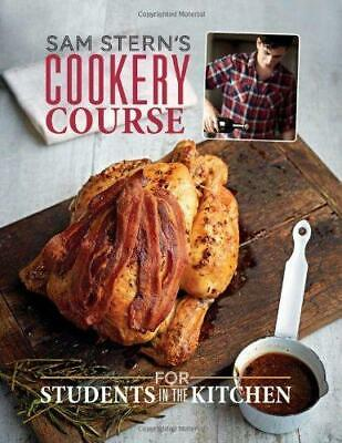 Sam Stern's Cookery Course: For Students In The Kitchen, Sam Stern, Good Conditi • 3.70£