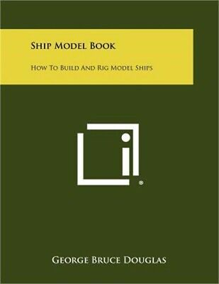 £17.85 • Buy Ship Model Book: How To Build And Rig Model Ships (Paperback Or Softback)