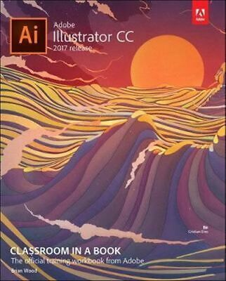 AU71.35 • Buy NEW Adobe Illustrator CC Classroom In A Book (2017 Release) By Brian Wood