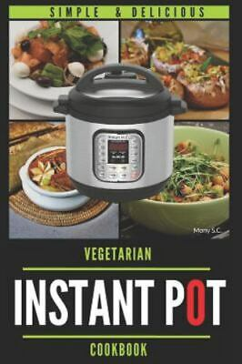 $10.62 • Buy Instant Pot Vegetarian Cookbook: 50 Simple & Delicious Recipes; Enjoy With Yo...