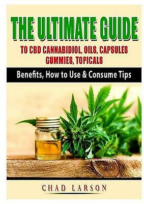$13.79 • Buy Ultimate Guide To Cbd Cannabidiol, Oils, Capsules, Gummies, Topicals: Benefits,