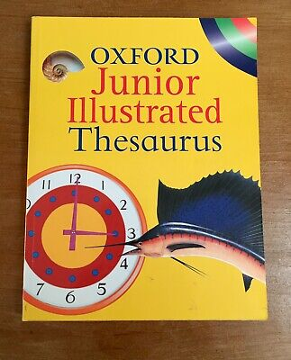 Oxford Junior Illustrated Thesaurus By Oxford Dictionaries. 2003 Edition. • 5.99£