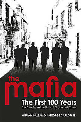 The Mafia: The First 100 Years By William Balsamo, George Carpozi Jr., NEW Book, • 10.45£