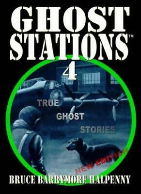 Ghost Stations: Bk. 4: True Ghost Stories, Very Good Condition Book, Halpenny, B • 66.51£