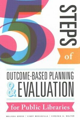 $48.75 • Buy Five Steps Of Outcome-Based Planning And Evaluation For Public Libraries, Pap...