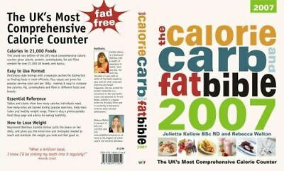 £4 • Buy The Calorie, Carb And Fat Bible 2007: The UK's Most Comprehensive Calorie Counte