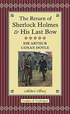The Return Of Sherlock Holmes & His Last Bow (Collector's Library), Conan Doyle, • 4.17£