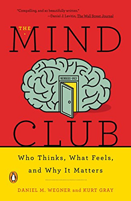 The Mind Club: Who Thinks, What Feels, And Why It Matters, Very Good Condition B • 4.30£