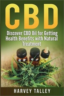 CBD: Discover CBD Oil For Getting Health Benefits With Natural Treatment (Paperb • 8.65£