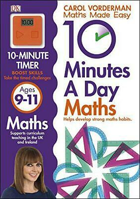 10 Minutes A Day Maths Ages 9-11 By Vorderman, Carol, NEW Book, FREE & FAST Deli • 5.70£