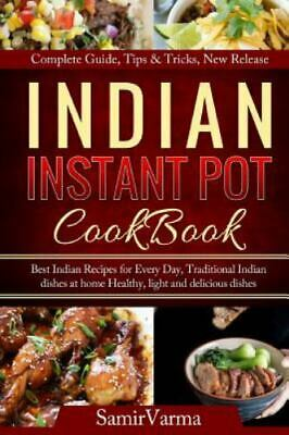 $13.73 • Buy Indian Instant Pot Cookbook : Best Indian Recipes For Every Day, Traditional ...