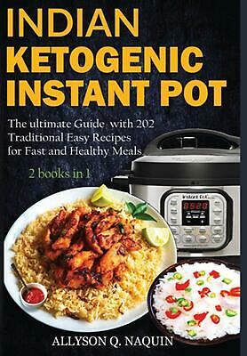 $33.54 • Buy Indian Instant Pot & Ketogenic Diet 2 Books In 1 By C. Naquin Allyson C. Naquin