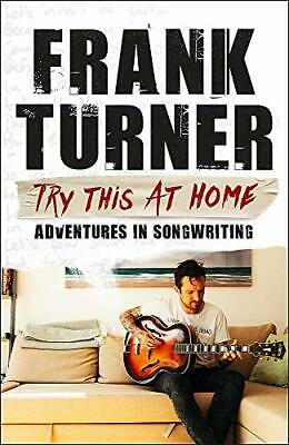 Try This At Home: Adventures In Songwriting: THE SUNDAY TIMES BESTSELLER By Turn • 9.68£