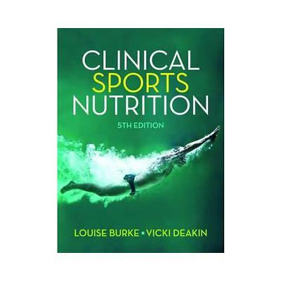 Clinical Sports Nutrition By Louise Burke (editor), Vicki Deakin (editor) • 66.65£