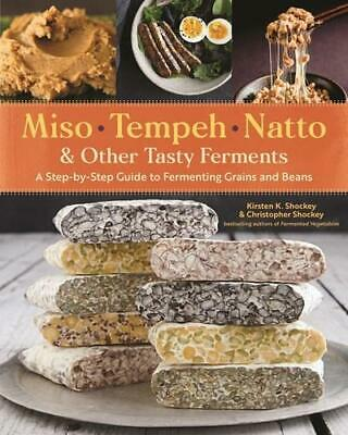 Miso, Tempeh, Natto, & Other Tasty Ferments By Kirsten Shockey (author), Chri... • 17.73£