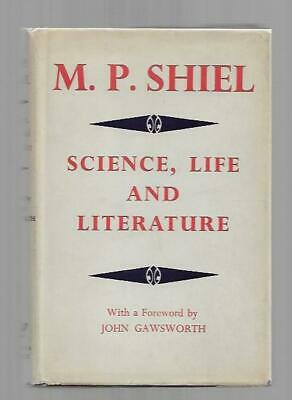 $45 • Buy Science, Life And Literature By M.P. Shiel (First Edition)