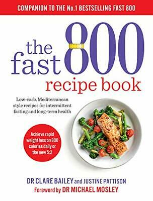 $33.14 • Buy The Fast 800 Recipe Book: Low-carb, Mediterranean Style Recipes For Intermittent