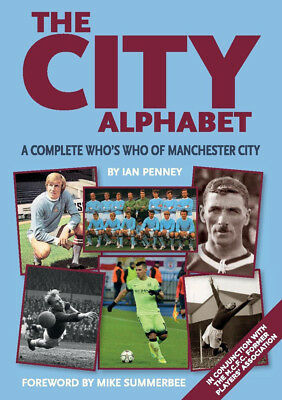 The City Alphabet - A Complete Who's Who Of Manchester City - SIGNED Book • 30£