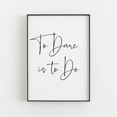 To Dare Is To Do Typography Print Poster Inspirational Love Wall Art  • 4.99£