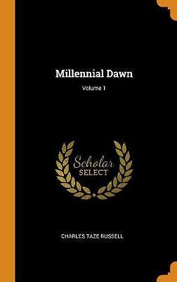 $38.89 • Buy Millennial Dawn; Volume 1 By Charles Taze Russell Hardcover Book Free Shipping!