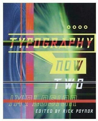 Typography Now Two Implosion, Rick Poynor, Good Condition Book, ISBN 97818615402 • 3.81£