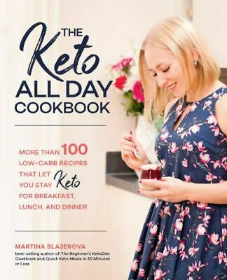 $5.50 • Buy The Keto All Day Cookbook: More Than 100 Low-