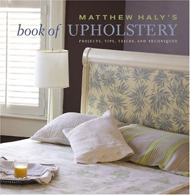 Matthew Haly's Book Of Upholstery, Very Good Condition Book, Kathleen Hackett,Ma • 11.89£
