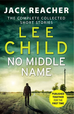 No Middle Name: The Complete Collected Jack Reacher Stories (Jack Reacher Short  • 4.59£