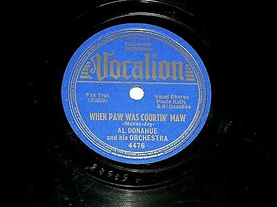 $7.99 • Buy AL DONAHUE-When Paw Was Courtin' Ma (1938) VOCALION 10  78 RPM Shellac Single