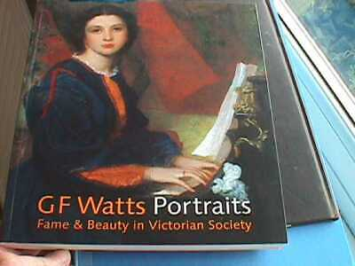 G.F. Watts Portraits: Fame And Beauty In Victorian Society By Barbara Bryant • 15£