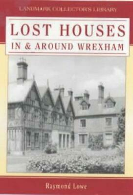 Lost Houses In And Around Wrexham (Landmark Collector's Library), Very Good Cond • 15.26£