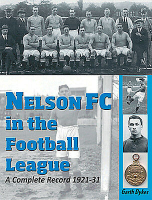 Nelson FC In The Football League - Complete Record And Who's Who 1921-31 History • 10£