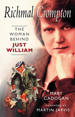 Richmal Crompton: The Woman Behind William, Mary Cadogan, Good Condition Book, I • 16.78£