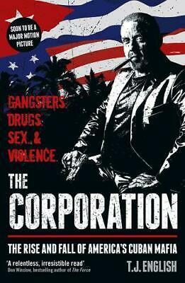 The Corporation: The Rise And Fall Of America's Cuban Mafia, English, T J, New, • 5.61£
