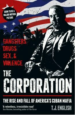 The Corporation: The Rise And Fall Of America's Cuban Mafia, English, T J, New B • 5.28£