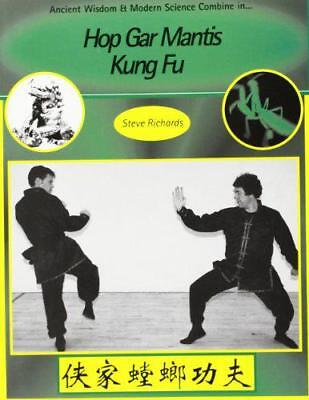Hop Gar Mantis Kung Fu: A Science Of Combat By Steve Richards, NEW Book, FREE &  • 10.56£