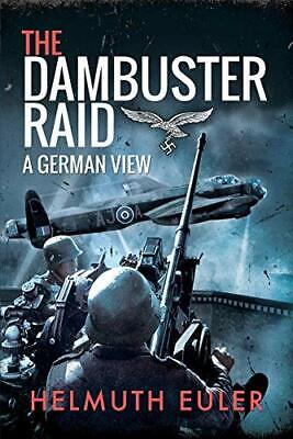 The Dambuster Raid: A German View By Euler, Helmuth, NEW Book, FREE & FAST Deliv • 15.03£