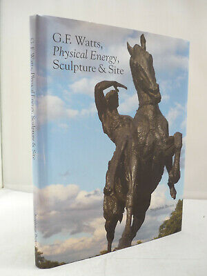 G.F.Watts, Physical Energy, Sculpture And Site By Stephanie Brown HB DJ 2007 • 10.36£